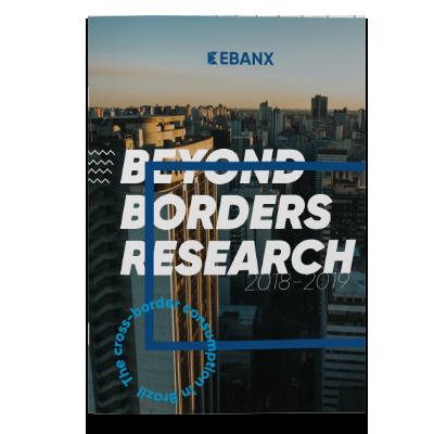 Research: Beyond Borders 2018-2019 - EBANX