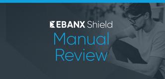 ebanx-shield-manual-review