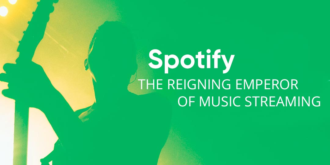 Spotify, the Reigning Emperor of Music Streaming