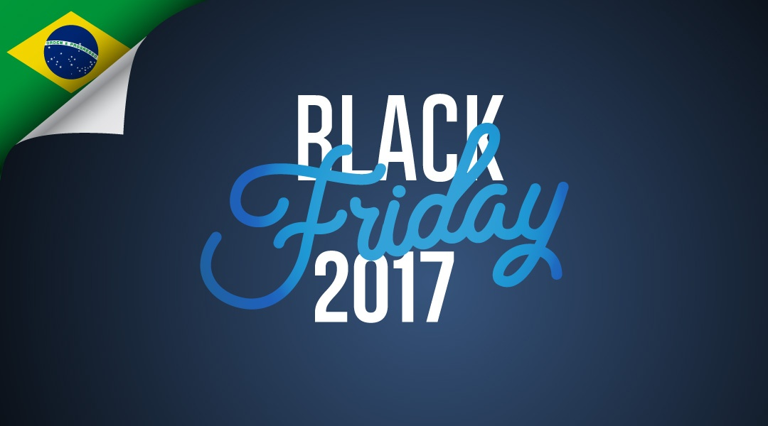 8 Essential Strategies to Succeed in Black Friday Brazil 2017