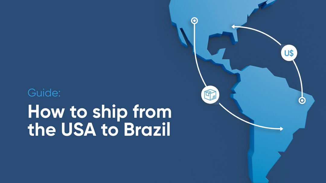 A Guide On Shipping to Brazil From USA - EBANX