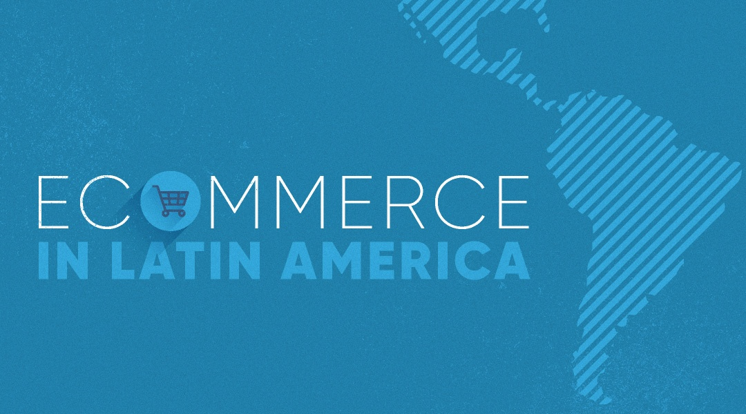 Ecommerce in Latin America: Market Insights and Trends - EBANX