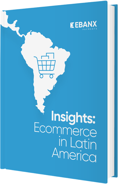 Insights: Ecommerce in Latin America by EBANX