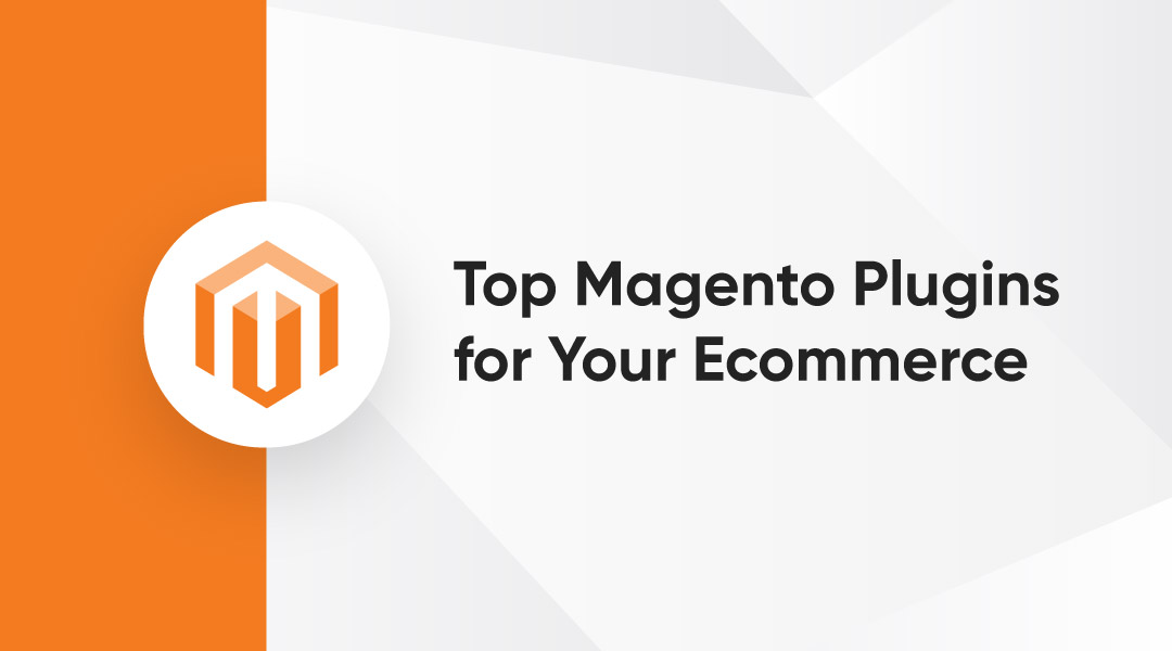 Top Magento Plugins for Ecommerce - EBANX